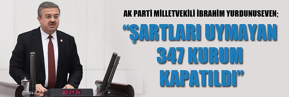 """""""ŞARTLARI UYMAYAN 347 KURUM KAPATILDI"""""""