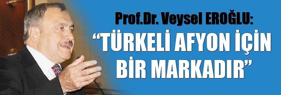 """""""TÜRKELİ AFYON İÇİN BİR MARKADIR"""""""