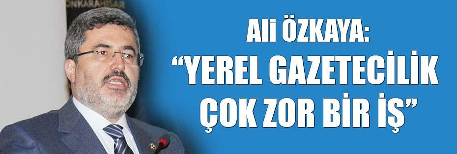 """""""YEREL GAZETECİLİK ÇOK ZOR BİR İŞ"""""""