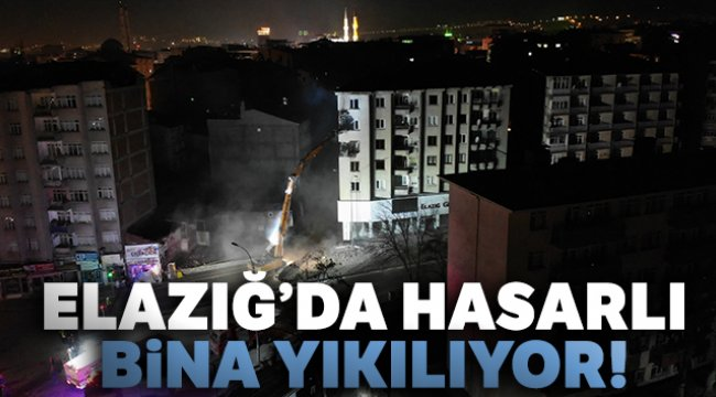 Elazığ'da hasarlı binada yıkım çalışmaları başladı