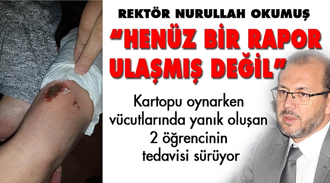 """""""HENÜZ BİR RAPOR ULAŞMIŞ DEĞİL"""""""