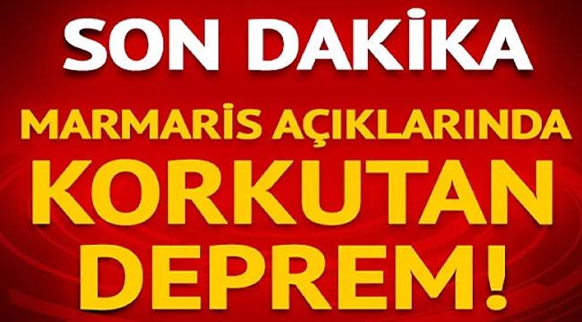 MARMARİS'TE KORKUTAN DEPREM