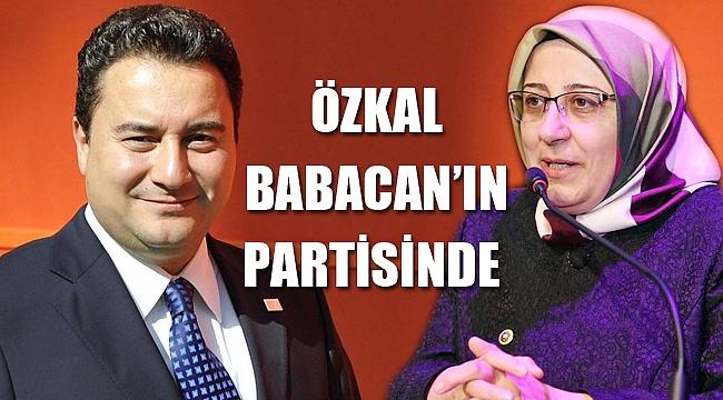 HATİCE DUDU ÖZKAL BABACAN'IN PARTİSİNDE