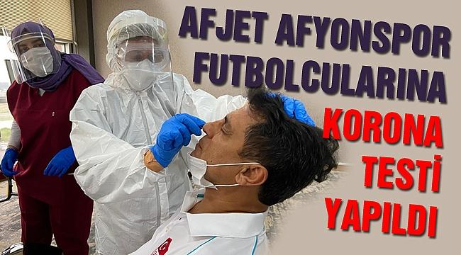 AFJET AFYONSPORLU FUTBOLCULARA KORONA TESTİ YAPILDI