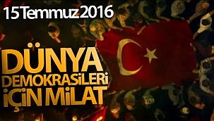 15 Temmuz 2016: Dünya demokrasileri için milat