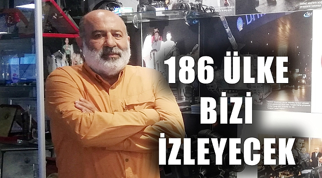 186 ÜLKE BİZİ İZLEYECEK