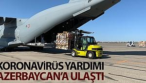 YARDIMLAR AZERBAYCAN'A ULAŞTI