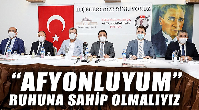"""""""AFYONLUYUM"""" RUHUNA SAHİP OLMALIYIZ"""