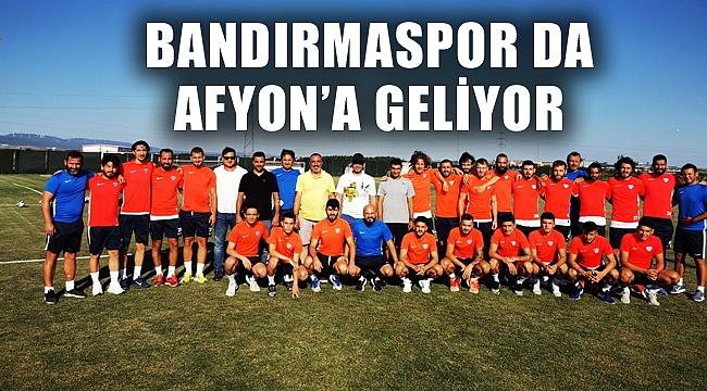 BANDIRMASPOR DA AFYON'A GELİYOR