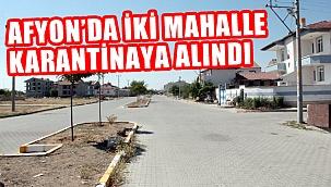 İKİ MAHALLE KARANTİNAYA ALINDI