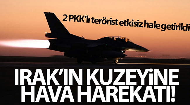 Irak'ın kuzeyine hava harekatı: 2 PKK'lı terörist etkisiz hale getirildi!