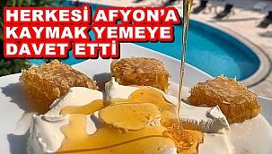 HERKESİ AFYON'A KAYMAK YEMEYE DAVET ETTİ