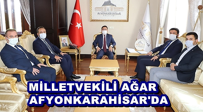 MİLLETVEKİLİ AĞAR, AFYON'A GELDİ