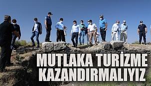 MUTLAKA TURİZME KAZANDIRMALIYIZ