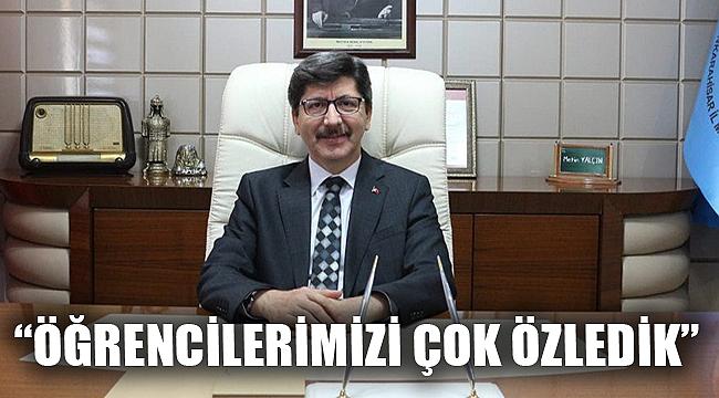 """""""ÖĞRENCİLERİMİZİ ÇOK ÖZLEDİK"""""""