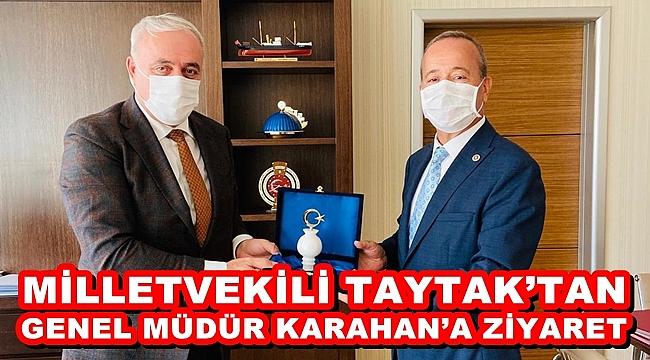 TAYTAK'TAN GENEL MÜDÜR KARAHAN'A ZİYARET