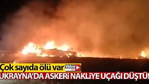 Ukrayna'da askeri nakliye uçağı düştü: 20 ölü
