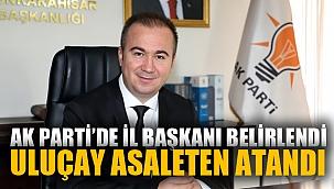 AK Parti Afyonkarahisar İl Başkanlığına Uluçay atandı