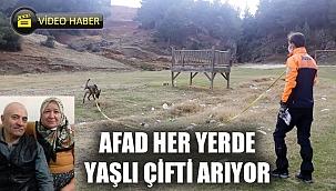 AFAD HER YERDE YAŞLI ÇİFTİ ARIYOR