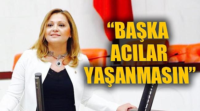"""""""BAŞKA ACILAR YAŞANMASIN"""""""