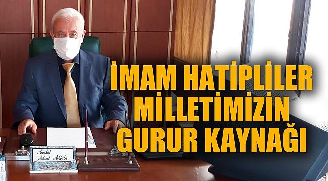 """""""İMAM HATİPLİLER MİLLETİMİZİN GURUR KAYNAĞI"""""""