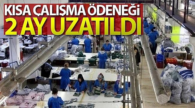 Kısa çalışma ödeneğinin 2 ay uzatılması kararı Resmi Gazete'de