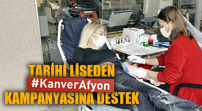 "Tarihi Lise'den ""Kan Ver Afyon"" kampanyasına destek"