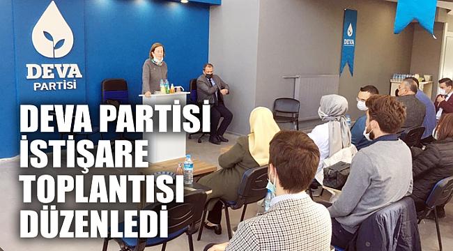 DEVA PARTİSİ İSTİŞARE TOPLANTISI DÜZENLEDİ