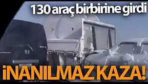 Zincirleme kaza: 130 araç birbirine girdi