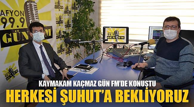 HERKESİ ŞUHUT'A BEKLİYORUZ