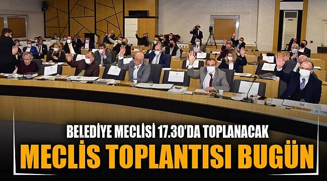 BELEDİYE MECLİSİ BUGÜN TOPLANIYOR