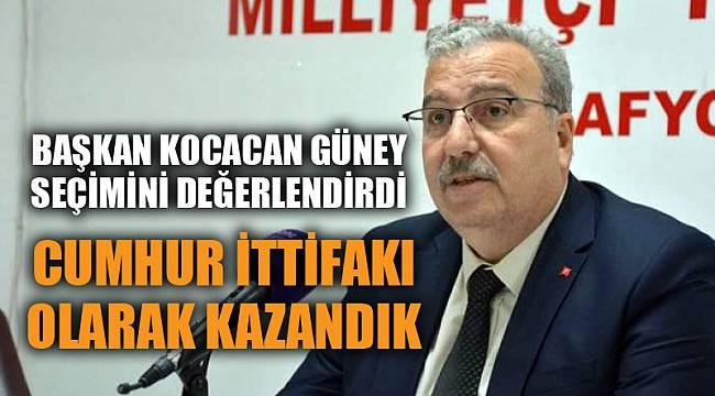"""""""SEÇİMİ CUMHUR İTTİFAKI OLARAK KAZANDIK"""""""