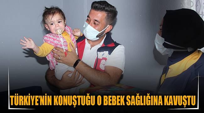 Türkiye'nin konuştuğu o bebek sağlığına kavuştu