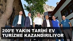200'E YAKIN EV TURİZME KAZANDIRILIYOR