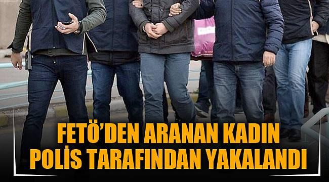 FETÖ'DEN ARANAN KADIN POLİS TARAFINDAN YAKALANDI