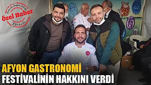 """AFYON GASTRONOMİ FESTİVALİNİN HAKKINI VERDİ"""