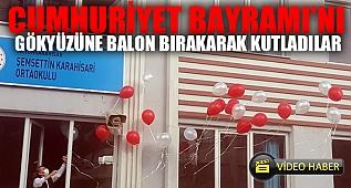 CUMHURİYET BAYRAMINI BALON BIRAKARAK KUTLADILAR